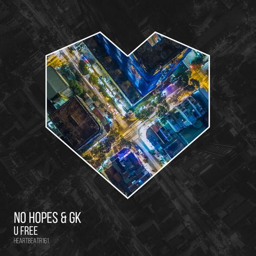 No Hopes, GK - U Free; Go Back (Original Mix's) [2019]