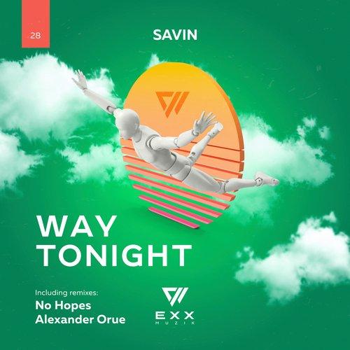Savin - Way Tonight (No Hopes Remix) [2019]
