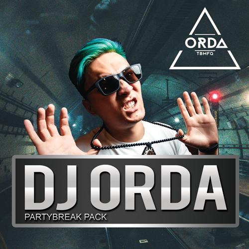 DJ Orda Partybreak & Tools Pack [2019]