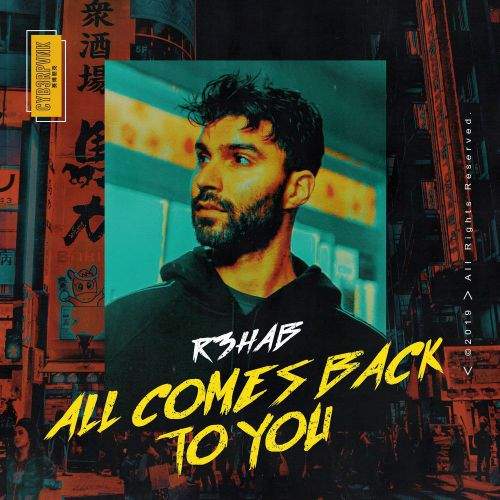 R3hab - All Comes Back To You (Extended Version) [2019]