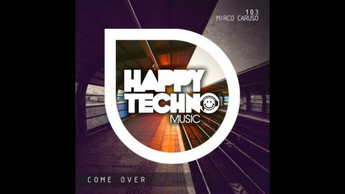 Mirco Caruso - Come Over; Tell Me (Original Mix's) [2019]