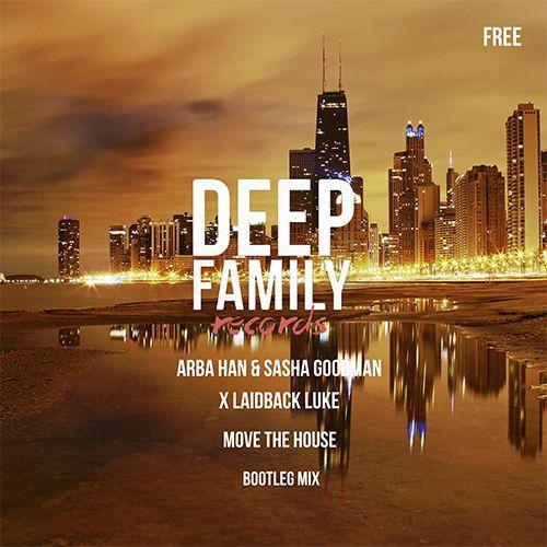 Arba Han & Sasha Goodman x Laidback Luke - Move The House (Bootleg Mix) [2019]