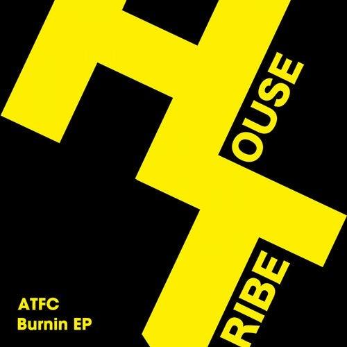 Atfc - Burnin Soul (Original Mix) [2019]