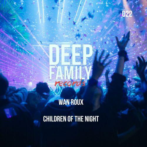 Wan Roux - Children Of The Night (Original Mix) [2019]