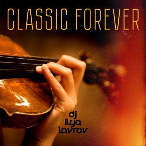 Dj Ilya Lavrov - Classic Forever (Original Mix) [2019]