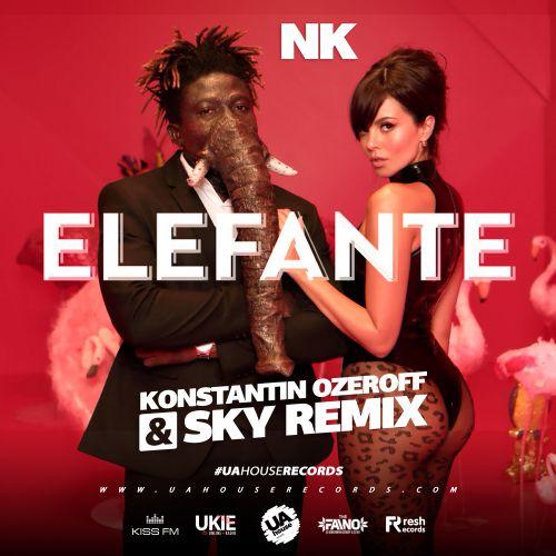 Nk (Настя Каменских) - Elefante (Dj Konstantin Ozeroff & Dj Sky Remix) [2019]