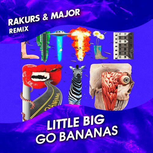 Little Big - Go Bananas (Rakurs & Major Remix) [2019]