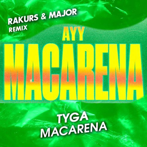 Tyga - Ayy Macarena (Rakurs & Major Remix) [2019]