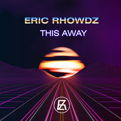 Eric Rhowdz - This Away (Extended Mix) [2019]