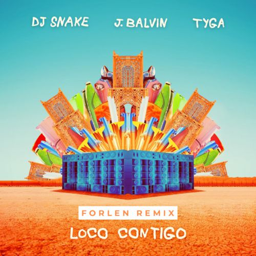 DJ Snake, J. Balvin, Tyga - Loco Contigo (Forlen Remix) [2019]
