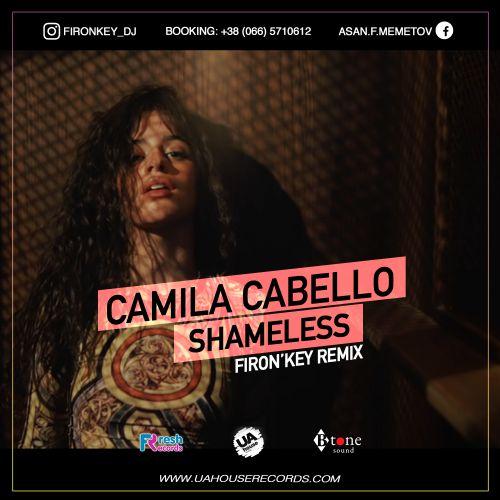 Camila Cabello - Shameles (Firon'key Remix) [2019]