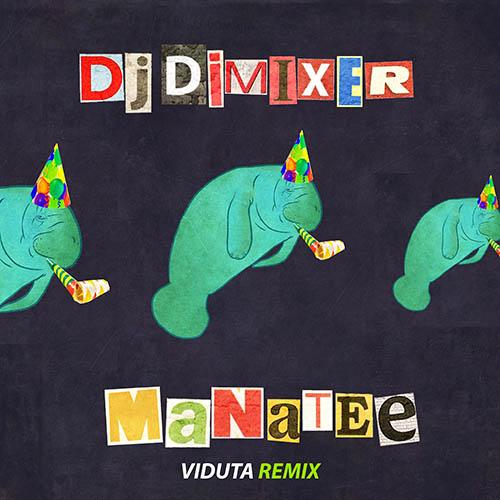 DJ Dimixer - Manatee (Viduta Remix) [2019]