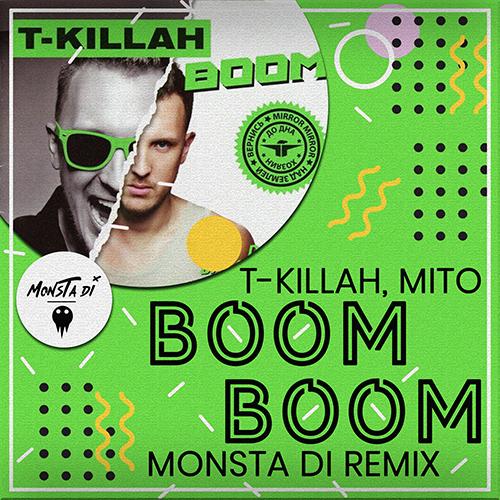 T-Killah, Mito - Boom Boom (Monsta Di Remix) [2020]