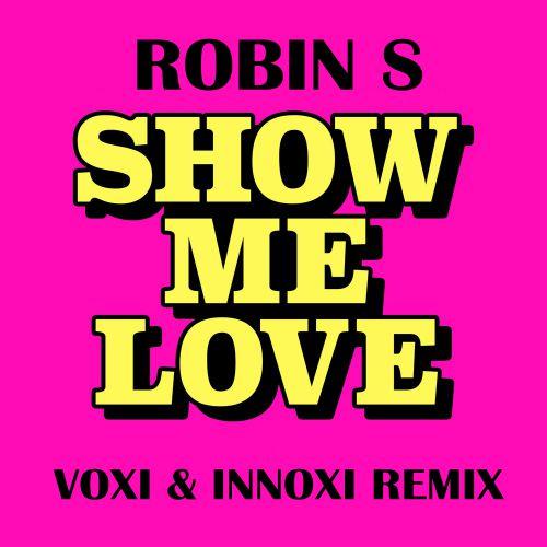Robin S - Show Me Love (Voxi & Innoxi Remix) [2020]