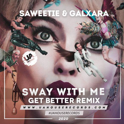 Saweetie & Galaxara - Sway With Me (Get Better Remix) [2020]