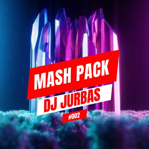 Dj Jurbas - Mash Pack #002 [2020]