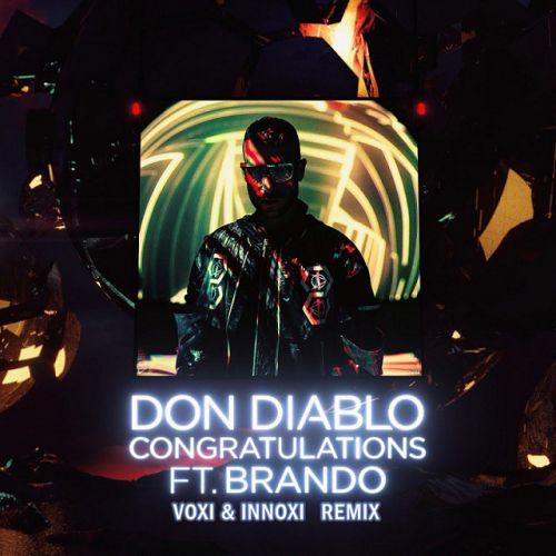 Don Diablo & Brando - Congratulations (Voxi & Innoxi Remix) [2020]