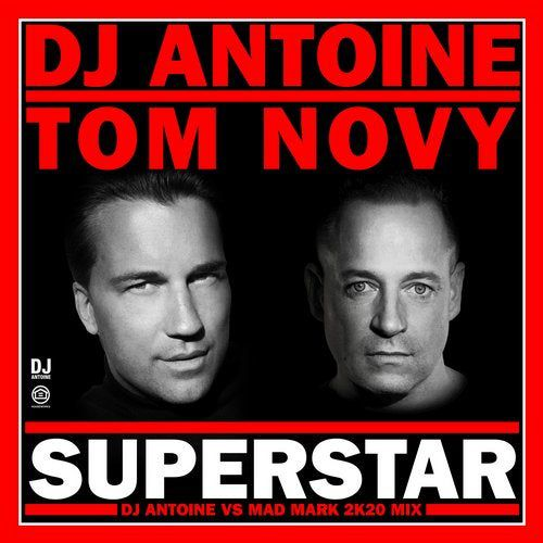 DJ Antoine & Tom Novy - Superstar (DJ Antoine vs Mad Mark; Tom Novy Deep Tech; Sebastian Konrad Extended Remix's); Dizkodude - About You; Nonono (Radio Edit's; Extended Mix's) [2020]
