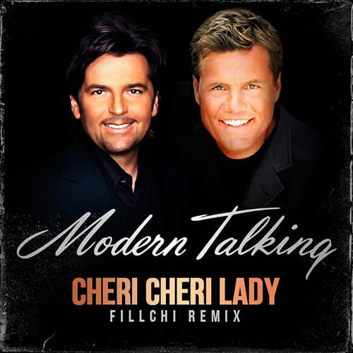 Modern Talking - Cheri Cheri Lady (Fillchi Remix) [2020]