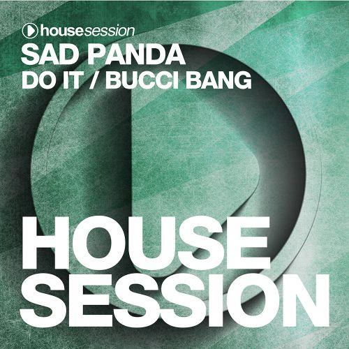 Sad Panda - Do It; Bucci Bang (Original Mix's; Radio Edit's) [2020]