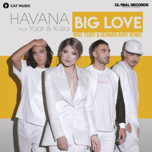 Havana feat. Yaar & Kaiia - Big Love (Mike Tsoff & German Avny Remix) [2020]