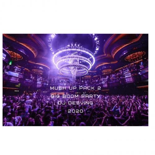 Big Boom Party - Mashup Part 2 (DJ Desving) [2020]