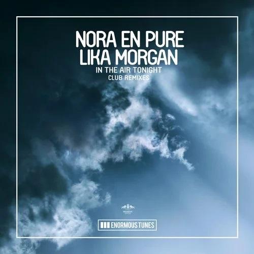 Nora En Pure & Lika Morgan - In The Air Tonight (Nora En Pure; Passenger 10 Remixes) [2020]