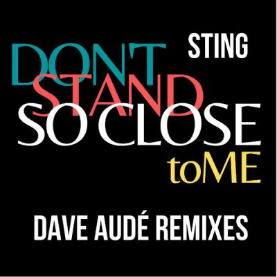 Sting ‎– Don't Stand So Close To Me (Dave Audé Remix's) [2020]