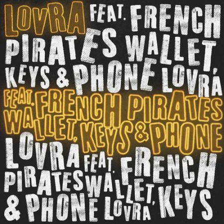 Lovra feat. French Pirates - Wallet Keys & Phone [2020]