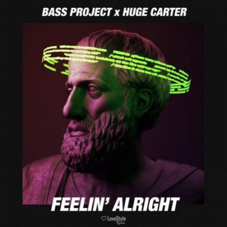 Bass Project & Huge Carter - Feelin' Alright (Extended Mix) [2020]