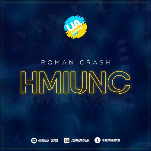 Roman Crash - Hmiunc [2020]