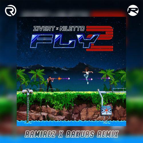 Zivert, Niletto - Fly 2 (Ramirez & Rakurs Remix) [2020]