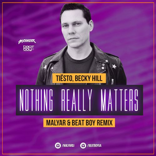Tiësto & Becky Hill - Nothing Really Matters (Malyar & Beat Boy Club Mix) [2020]