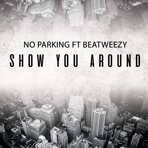 No Parking feat. Beatweezy - Show You Around (Radio; Extended Mix) [2020]