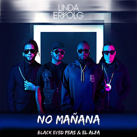 The Black Eyed Peas feat. El Alfa - No Manana (Linda Erfolg Bootleg) [2020]