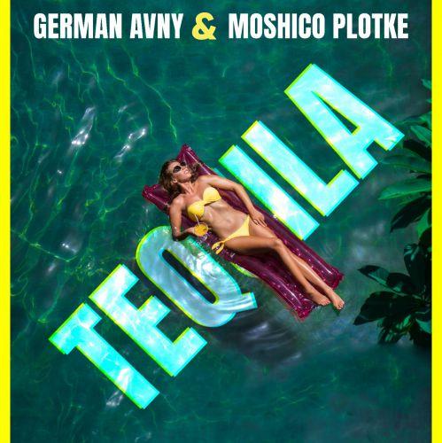 German Avny & Moshico Plotke - Tequila [2020]