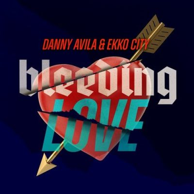 Danny Avila, Ekko City - Bleeding Love (Extended Mix) [2020]
