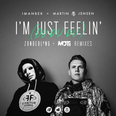 Imanbek & Martin Jensen - I'm Just Feelin' (Moti Extended Mix) [2020]