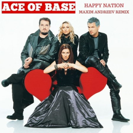 Ace Of Base - Happy Nation (Maxim Andreev Remix) [2020]