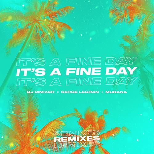 DJ Dimixer, Serge Legran, Murana - It's A Fine Day (Harddope Extended Remix) [2020]