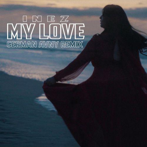 Inez - My Love (German Avny Remix) [2020]