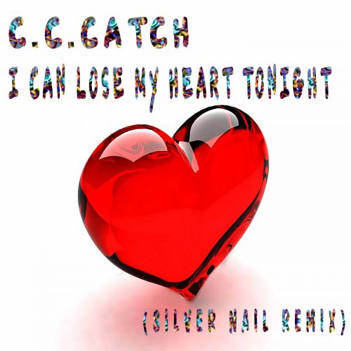 C.C.Catch - I Can Lose My Heart Tonight (Silver Nail Remix) [2021]