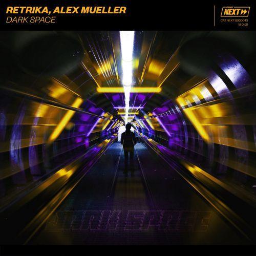 Retrika, Alex Mueller - Dark Space (Extended Mix) [2021]