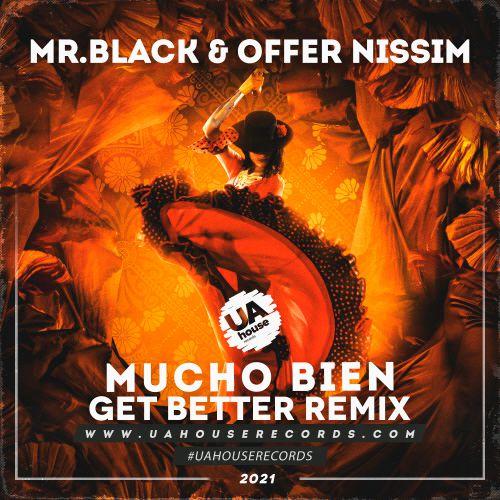 Mr Black & Offer Nissim - Mucho Bien (Get Better Remix) [2021]