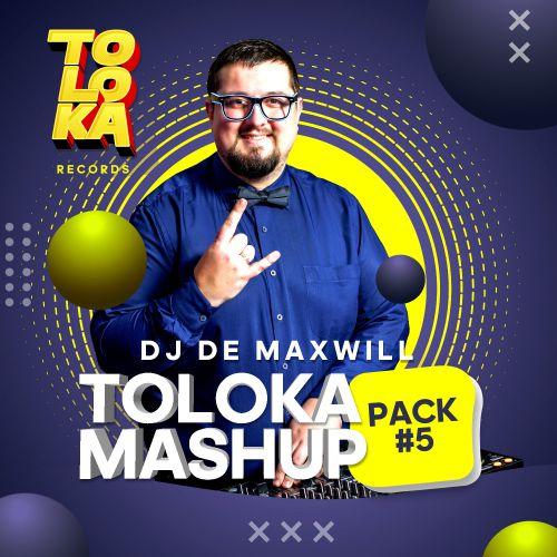 DJ De Maxwill - Toloka Mashup Pack #5 [2021]