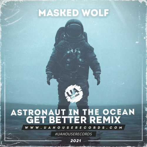 Masked Wolf - Astronaut In The Ocean (Get Better Remix) [2021]