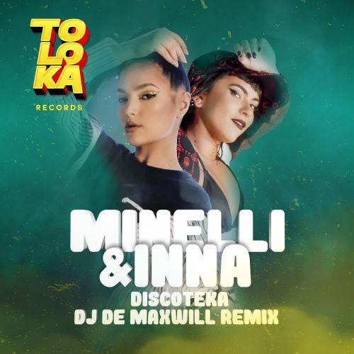 Minelli x Inna - Discoteka (DJ De Maxwill Remix) [2021]