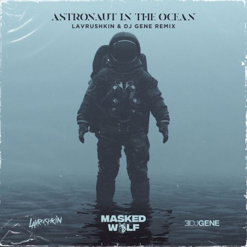 Masked Wolf - Astronaut In The Ocean (Lavrushkin & DJ Gene Remix) [2021]