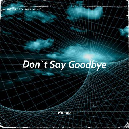 Hilamo - Don't Say Goodbye (Extended Mix) [2021]