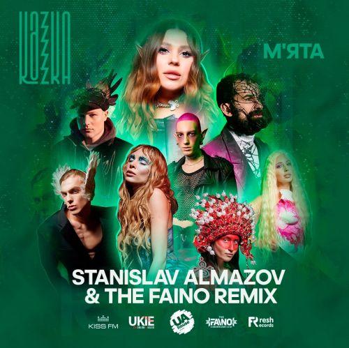 Kazka - М'ята (Stanislav Almazov & The Faino Remix) [2021]